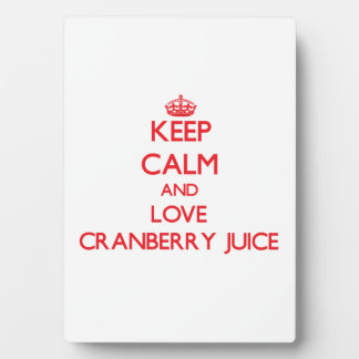 Keep calm and love Cranberry Juice Display Plaques