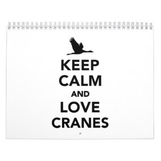 Keep calm and love cranes calendar