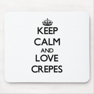 Keep calm and love Crepes Mouse Pads