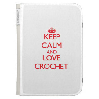 Keep calm and love Crochet Kindle Cases
