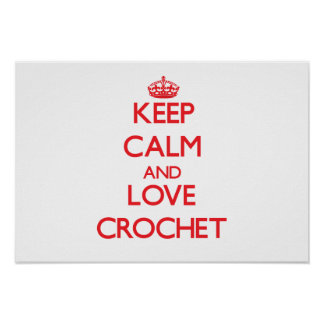 Keep calm and love Crochet Posters