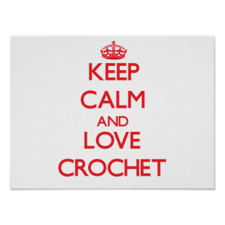 Keep calm and love Crochet Poster