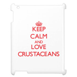 Keep calm and love Crustaceans iPad Cases