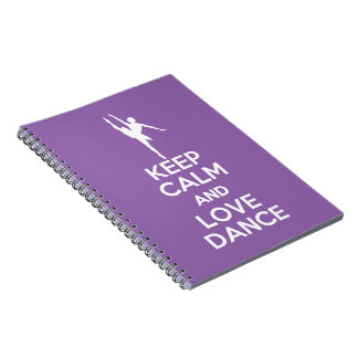 Keep Calm and Love Dance Notebook