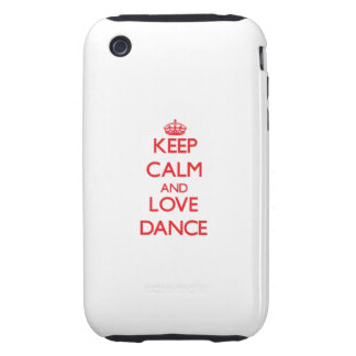 Keep calm and love Dance Tough iPhone 3 Cover