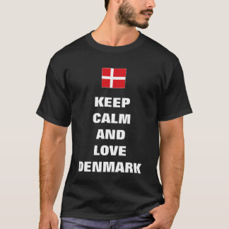 keep calm and love Denmark T-Shirt