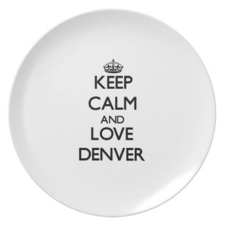 Keep Calm and love Denver Party Plates