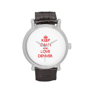 Keep Calm and Love Denver Watches