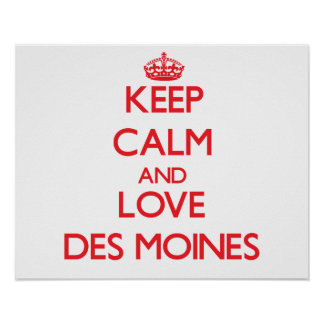 Keep Calm and Love Des Moines Posters