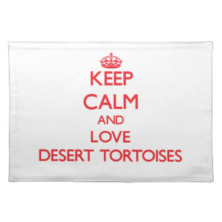 Keep calm and love Desert Tortoises Place Mat