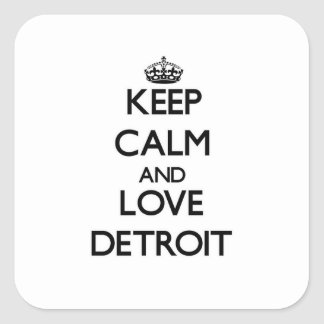Keep Calm and love Detroit Square Sticker