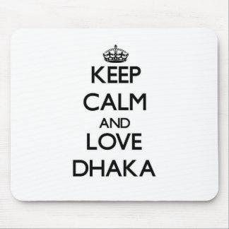 Keep Calm and love Dhaka Mouse Pads