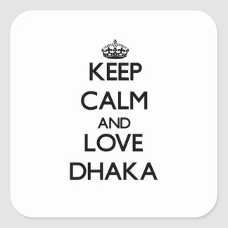 Keep Calm and love Dhaka Square Sticker