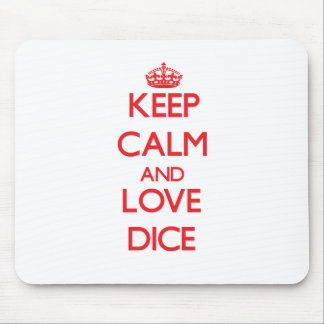 Keep calm and love Dice Mousepads