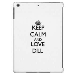 Keep calm and love Dill Case For iPad Air