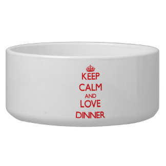 Keep calm and love Dinner Pet Food Bowl