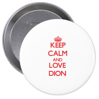 Keep calm and love Dion Buttons