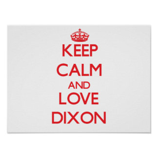 Keep calm and love Dixon Print