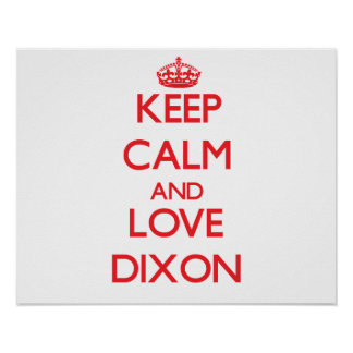 Keep calm and love Dixon Poster