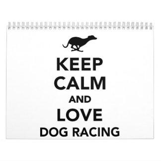 Keep calm and love dog racing calendar