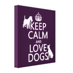 Keep Calm and Love Dogs - all colors Canvas Prints
