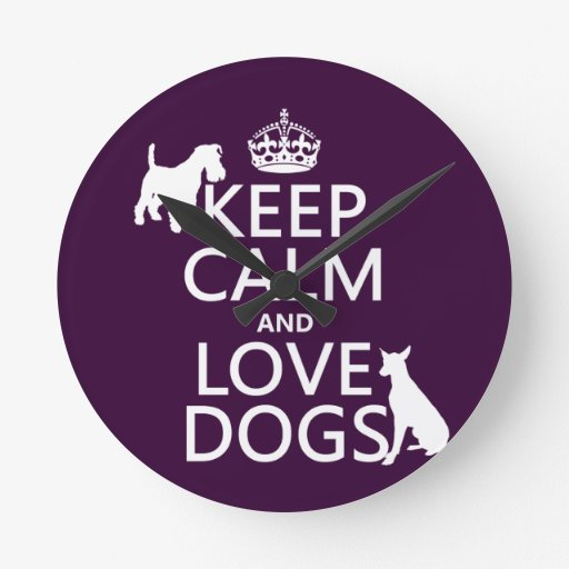 Keep Calm and Love Dogs - all colors Round Wall Clock