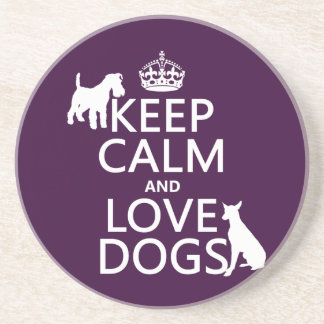 Keep Calm and Love Dogs - all colors Coaster
