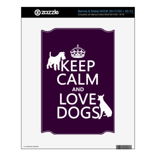 Keep Calm and Love Dogs - all colors Decal For NOOK