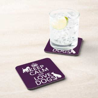 Keep Calm and Love Dogs - all colors Drink Coaster