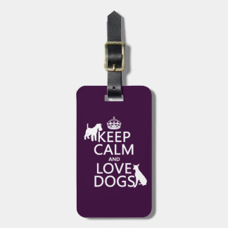 Keep Calm and Love Dogs - all colors Tags For Luggage