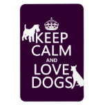 Keep Calm and Love Dogs - all colors Flexible Magnet