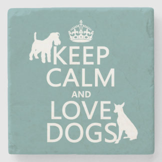Keep Calm and Love Dogs - all colors Stone Coaster