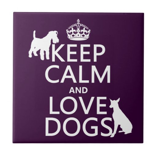 Keep Calm and Love Dogs - all colors Small Square Tile