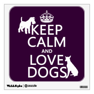 Keep Calm and Love Dogs - all colors Wall Sticker