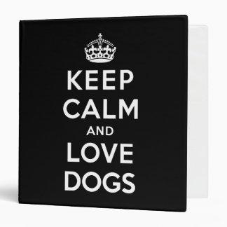 Keep Calm and Love Dogs Binder