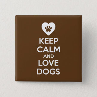 Keep Calm and Love Dogs Button