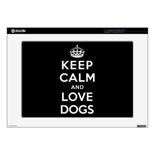 """Keep Calm and Love Dogs Decals For 15"""" Laptops"""