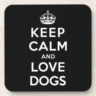 Keep Calm and Love Dogs Drink Coaster