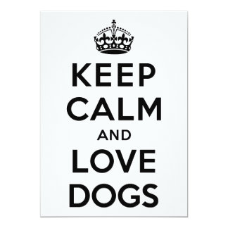 Keep Calm and Love Dogs 5x7 Paper Invitation Card