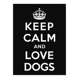 Keep Calm and Love Dogs 6.5x8.75 Paper Invitation Card