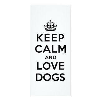 Keep Calm and Love Dogs 4x9.25 Paper Invitation Card