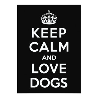 Keep Calm and Love Dogs 4.5x6.25 Paper Invitation Card
