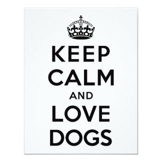 Keep Calm and Love Dogs 4.25x5.5 Paper Invitation Card
