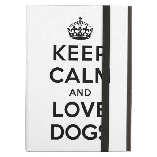 Keep Calm and Love Dogs iPad Cover
