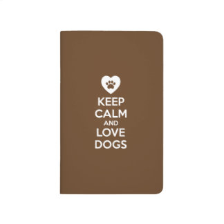 Keep Calm and Love Dogs Journal