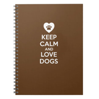 Keep Calm and Love Dogs Notebook