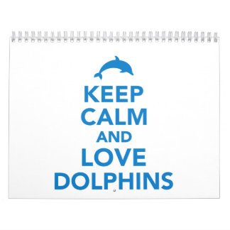 Keep calm and love dolphins calendar