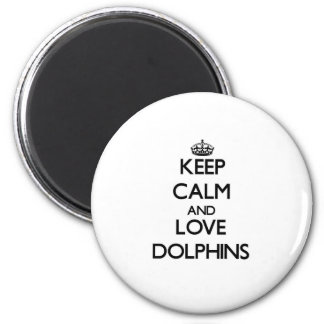 Keep calm and Love Dolphins 2 Inch Round Magnet