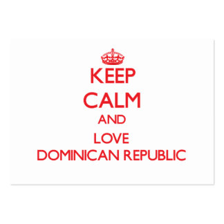 Keep Calm and Love Dominican Republic Business Cards