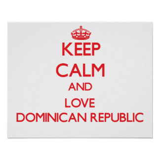 Keep Calm and Love Dominican Republic Poster